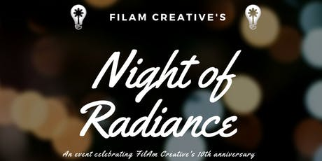 "FilAm Creative's 10th Anniversary Event ""Night of Radiance""(college ticket) tickets"
