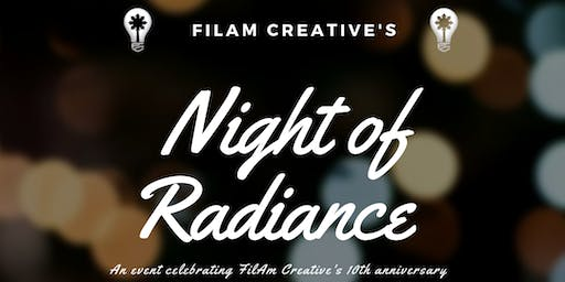 """FilAm Creative's 10th Anniversary Event """"Night of Radiance""""(college ticket)"""