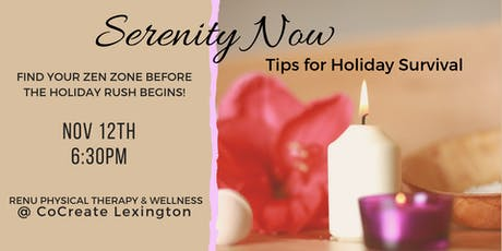 Serenity Now -  Tips for Holiday Survival tickets