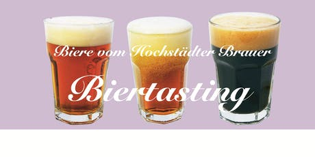 Biertasting  mit Hochstädter Bieren Tickets