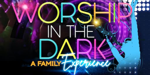 Worship in the Dark: A Family Experience
