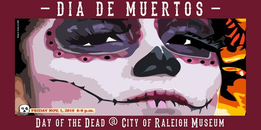 DAY OF THE DEAD @ CITY OF RALEIGH MUSEUM