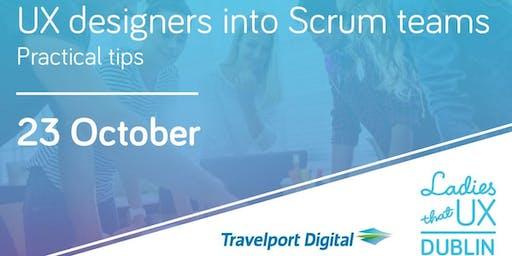 Embedding Designers into Scrum Teams (practical tips)