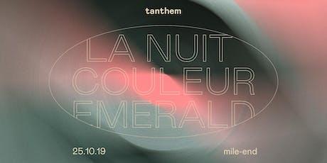tanthem présente: La Nuit Couleur Emerald billets