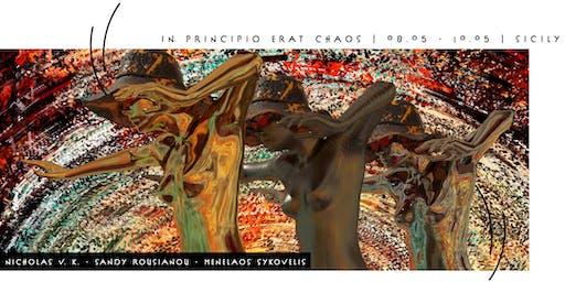 """In Principio Erat Chaos"""