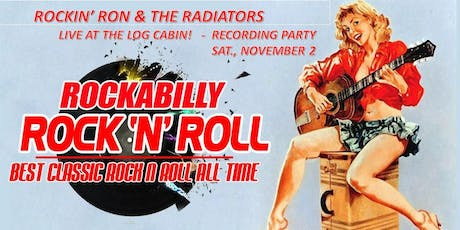 Rockin' Ron & The Radiators - Live at the Log Cabin - Recording Party! tickets