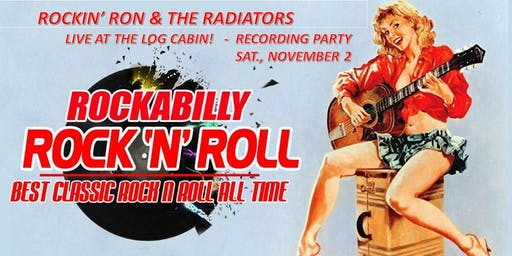 Rockin' Ron & The Radiators - Live at the Log Cabin - Recording Party!