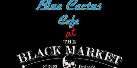 Blue Cactus Takes Over The Black Market Tavern (CC Sales) tickets