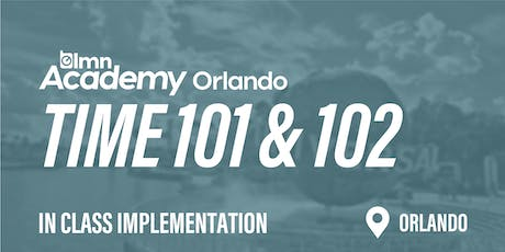 LMN Time 101 & 102 In Class Implementation - Orlando, FL tickets