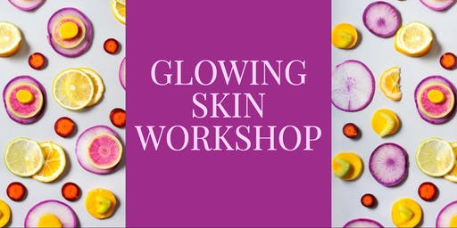 Glowing Skin Workshop