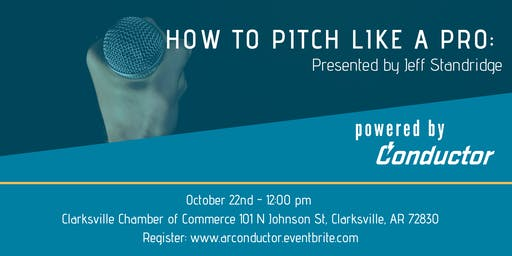 How to Pitch like a Pro: By Jeff Standridge