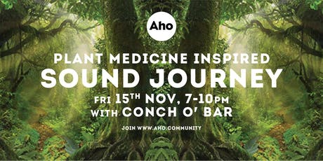 Plant Medicine Inspired Sound Journey With Conch O'Bar tickets