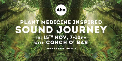 Plant Medicine Inspired Sound Journey With Conch O'Bar