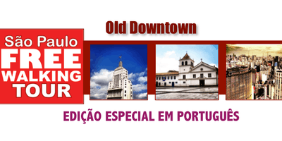ESPECIAL EM PORTUGUÊS: SP Free Walking Tour - OLD DOWNTOWN