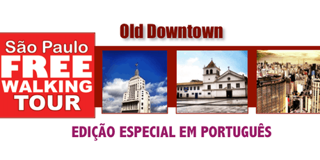 ESPECIAL EM PORTUGUÊS: SP Free Walking Tour - OLD DOWNTOWN ingressos