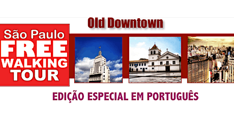 ESPECIAL EM PORTUGUÊS: SP Free Walking Tour - OLD DOWNTOWN tickets