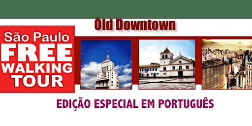 ESPECIAL EM PORTUGUÊS: SP Free Walking Tour - OLD DOWNTOWN