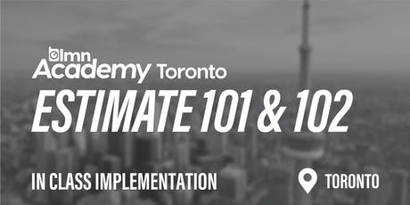 LMN Estimate 101 & 102 In Class Implementation - Toronto, ON tickets
