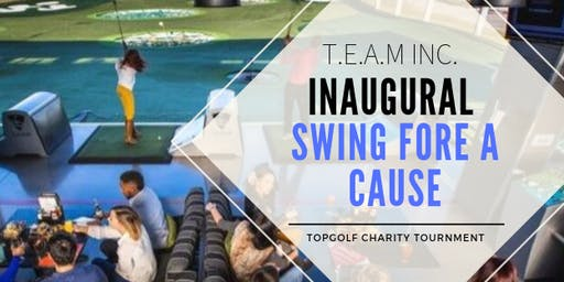 TEAM Inc. Inaugural Swing Fore A Cause - Topgolf Charity Tournament