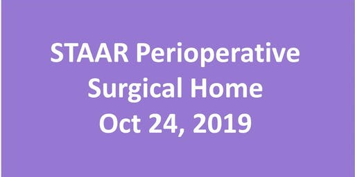 STAAR Perioperative Surgical Home Thu, Oct 24, 2019