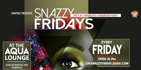 234Vybz SNAZZY FRIDAY | TPA's #1 Afrobeats-Caribbean Party  tickets