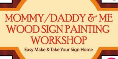 MOMMY/DADDY & ME WOOD SIGN PAINTING WORKSHOP