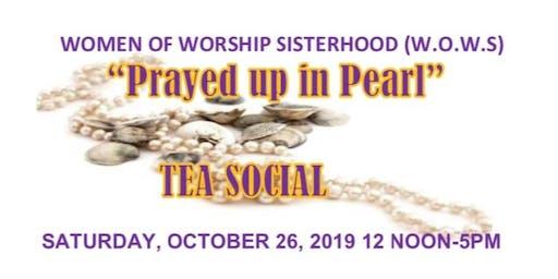 Annual Women's Weekend Tea Social-Prayed Up in Pearl