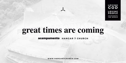 Great Times Are Coming • H7 Camp