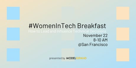 #WomeninTech Breakfast: How to Lead and Influence Technical Decisions  tickets