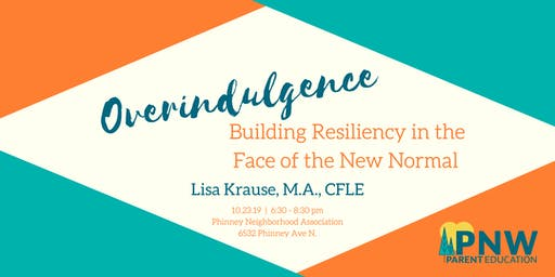 Overindulgence: Building Resiliency in the Face of the New Normal