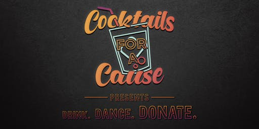 Cocktails for a Cause Presents: Drink, Dance and Donate