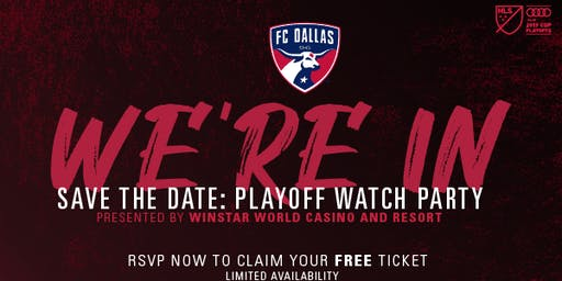 FREE FC Dallas Playoff Watch Party Pres. by WinStar World Casino And Resort