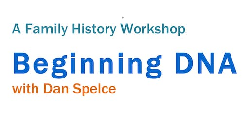 Family History Workshop - Beginning DNA