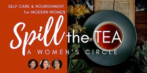 SPILL the TEA: A Women's Circle
