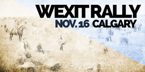 **VENUE BOOKED** ROUND 3: WEXIT RALLY, CALGARY [Nov. 16]