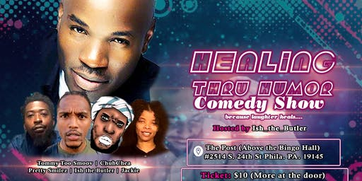 Healing Thru Humor Comedy Show Starring Tommy Too Smoov