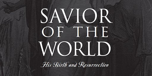 Savior of the World - Nov. 21, 2019 - Thursday @ 7PM