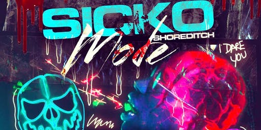 SICKO MODE:  SHOREDITCH -  Halloween Hip Hop Party