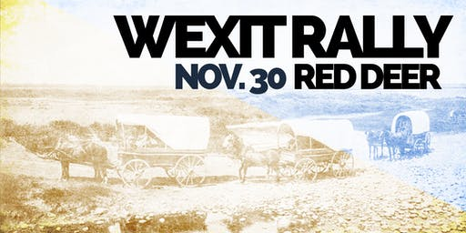 *VENUE BOOKED/TIME UPDATED 6-8PM* ROUND 3: WEXIT RALLY, RED DEER [Nov. 30]