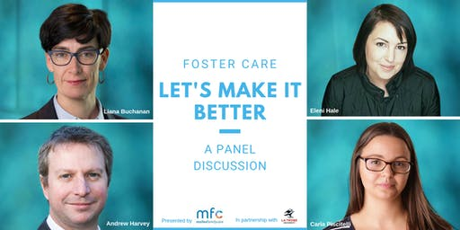 Foster Care: Let's make it better - A panel discussion