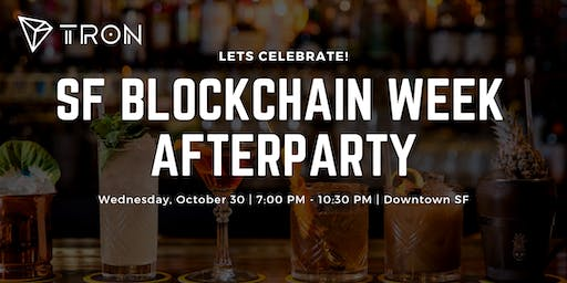 SF Blockchain Week -  TRON Afterparty