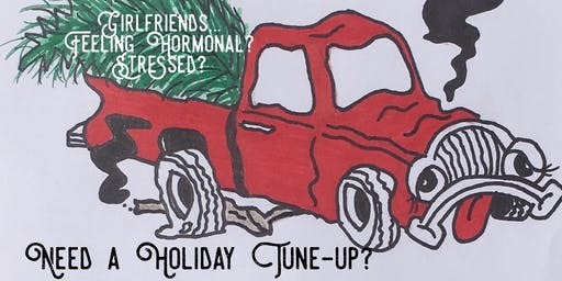 Girlfriends ... Need a Holiday Tune-up?