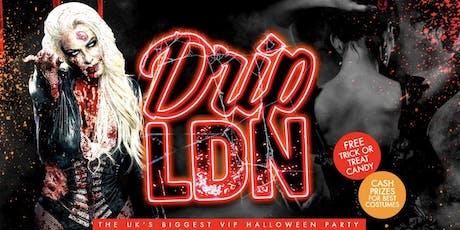 DRIP LDN - London's Biggest Halloween Hip Hop & Rnb Party tickets