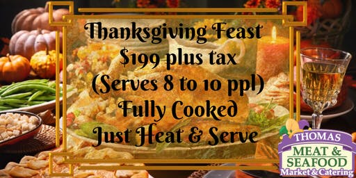 Thanksgiving Feast To Go by Thomas Meat and Seafood Market & Catering