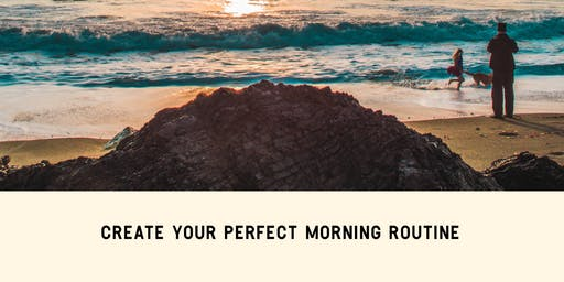 Create your Perfect Morning Routine