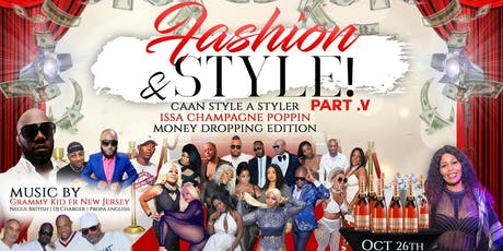 Fashion & Style: Part .V Champagne Poppin Money Droppin Edition tickets