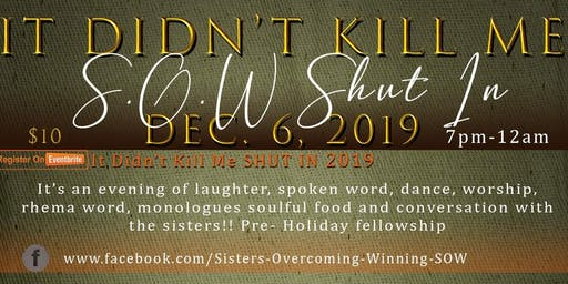 SOW's 2019 Shut In!!