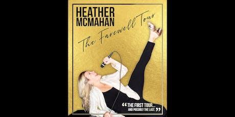 Heather McMahan: The Farewell Tour tickets