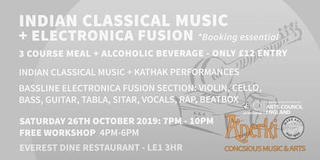Indian Classical Music/Electronica + 3 Course Meal & Free Workshop tickets