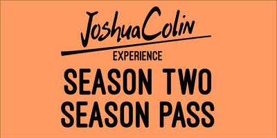 JoshuaColin Experience: Season Two Season Pass